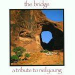 V.A. / The Bridge A Tribute To Neil Young