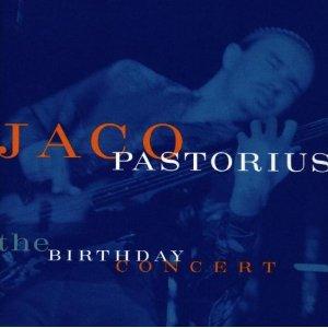 【イマコレ】ジャコ・パストリアス / The Birthday Concert