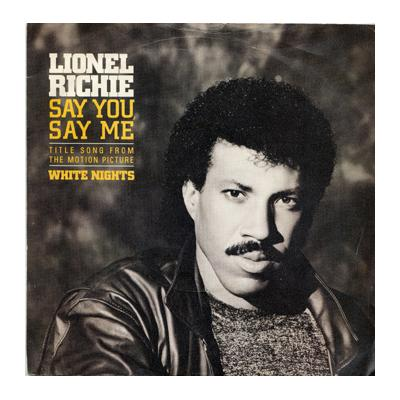 Lionel Richie / Say You Say Me