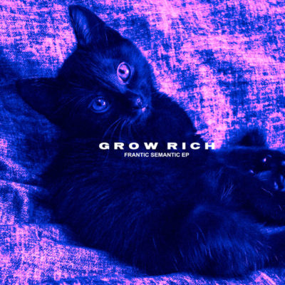 Grow Rich / Frantic Semantic EP