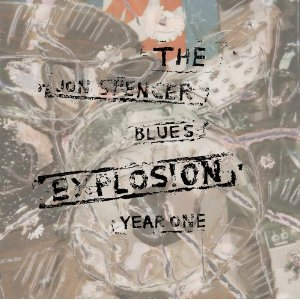 Jon Spencer Blues Explosion / Year One